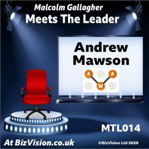 MTL014: Andrew Mawson, CEO of AWA guests on Meet The Leader Show
