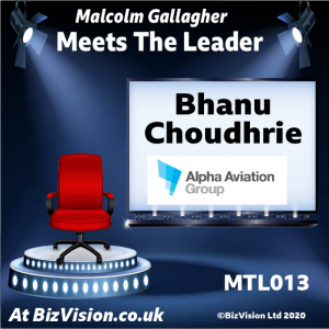 Bhanu Choudhrie of Alpha Aviation Group on the BizVision Meet The Leader show
