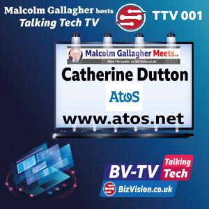 TTV001: Cat Dutton, VP Marketing ATOS talks Digital Transformation on Talking Tech