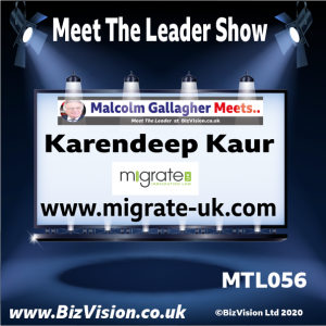 karendeep Kaur of Migrate UK on the Meet The Leader show