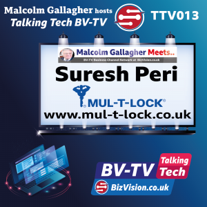 TTV013: Suresh Peri of Mul-T-Lock says urgently review your business access controls