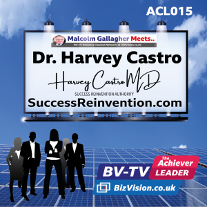 ACL015: Success Reinvented author, Dr. Harvey Castro says now is the time to re-invent yourself