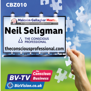 CBZ010: Defining a Conscious Leader interview with Neil Seligman on the BV-TV Conscious Business show