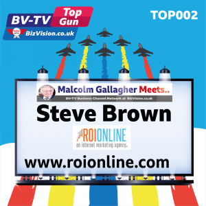 TOP002: Make your marketing show a Return On Investment says Steve Brown on BV-TV Top Gun Marketing Show