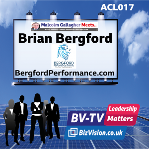 ACL017: Executive performance coach Brian Bergford guests on BV-TV Leadership Show