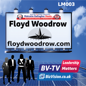 LM003: Former SAS Commander, Floyd Woodrow, talks Conscious Leadership on BV-TV Leadership Show