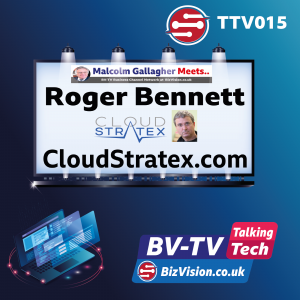 TT015: Leaders need to see authentic digital transformation says Roger Bennett of Cloud Stratex