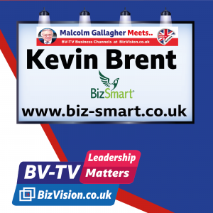 LM018: Time to scale-up & add value says BizSmart's Kevin Brent on BV-TV Leadership show