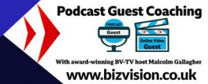 Podcast Guest Coaching at BizVision.co.uk