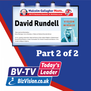 Saudi Arabia is rapidly changing and needs your products & services says author David Rundell in Part 2 of BV-TV interview