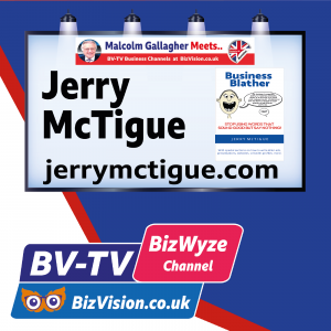Jerry McTigue on BV-TV BizWyze Show at BizVision.co.uk