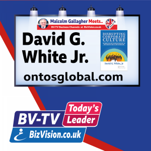 David G White on BizVision BV-TV Todays Leader Show