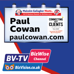 Isn't it time you focused on client needs asks author Paul Cowan on BV-TV Show