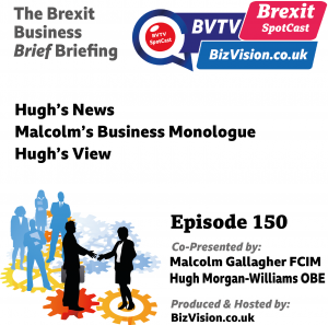 Episode 150 of the Brexit Business Podcast at bizvision.co.uk