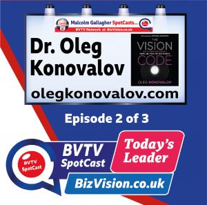 Dr. Oleg Konoval;ov with ep. 2 of The Vision Code Trilogy on BVTV at BizVision.co.uk