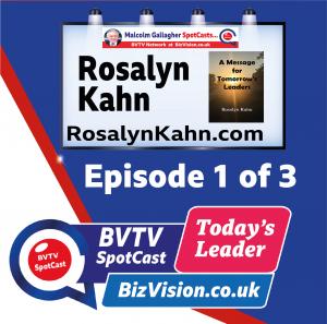 Rosalyn Kahn ep. 1 of trilogy on BVTV SpotCast at Bizvision.co.uk