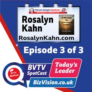 Rosalyn Kahn ep. 3 of her trilogy at BizVision.co.uk