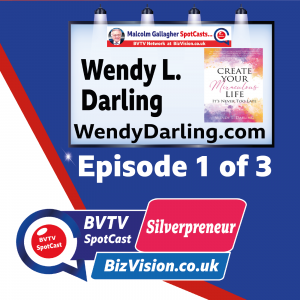 Meeting the Silverpreneur challenge – a trilogy with Wendy Darling
